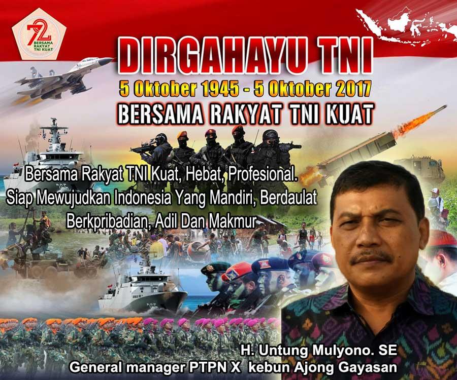 PTPN X  Kebun Ajong Gayasan Mengucapkan Selamat HUT TNI ke-72
