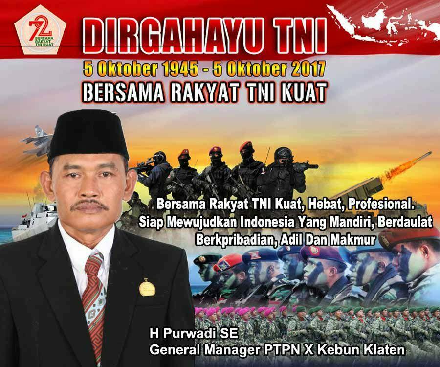 PTPN X Kebun Klaten Mengucapkan Selamat HUT TNI ke 72