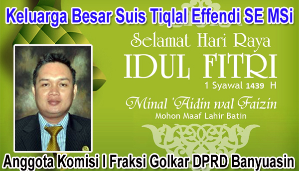 Suis Tiqlal Efendi SE MSi Mengucapkan Idul Fitri 1439 H
